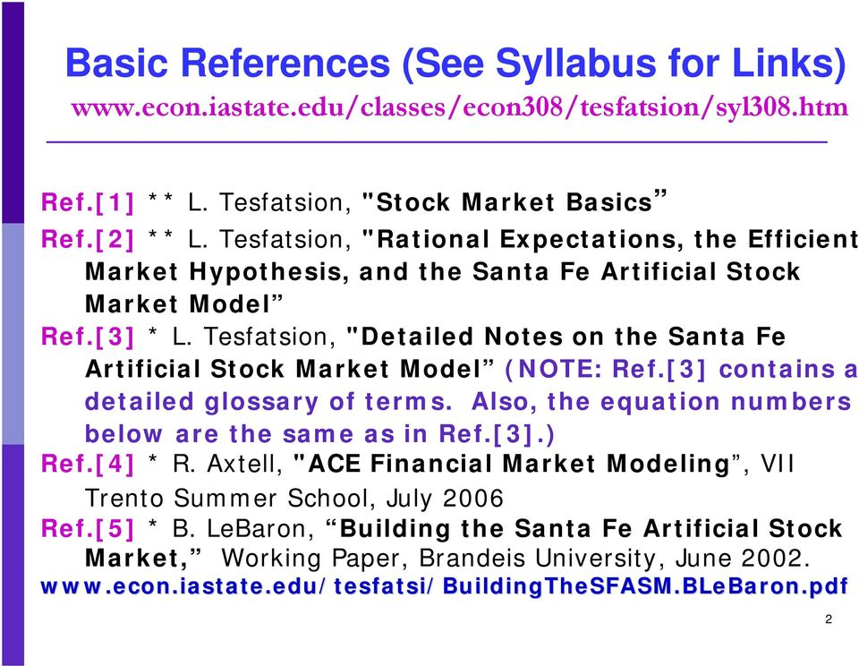 "Tesfatsion, ""Detailed Notes on the Santa Fe Artificial Stock Market Model (NOTE: Ref.[3] contains a detailed glossary of terms. Also, the equation numbers below are the same as in Ref."