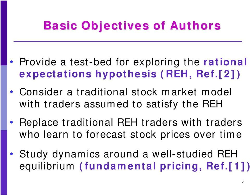 [2]) Consider a traditional stock market model with traders assumed to satisfy the REH