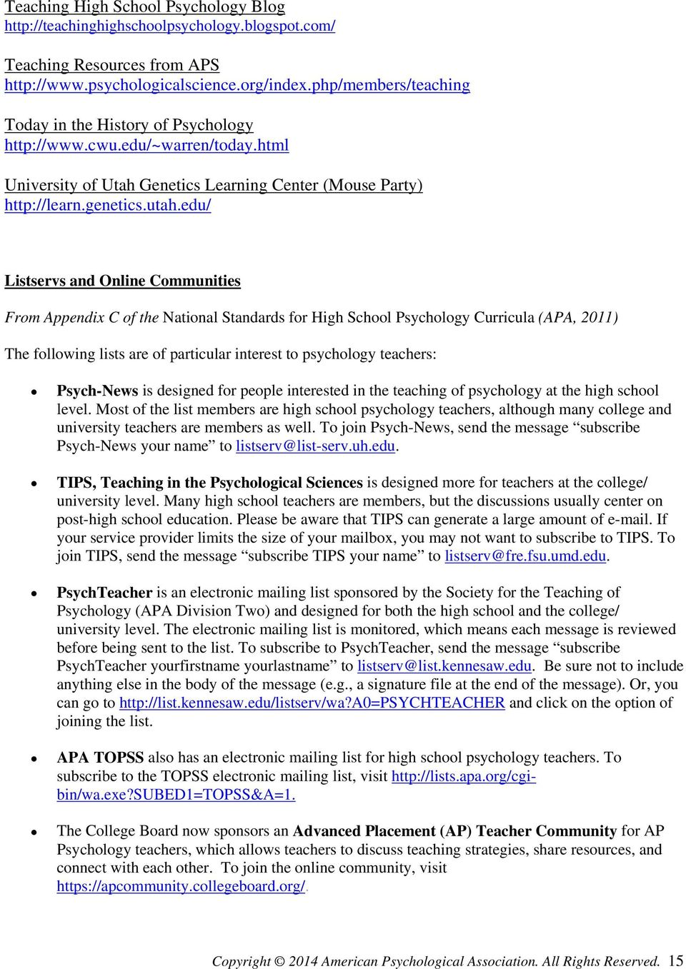 edu/ Listservs and Online Communities From Appendix C of the National Standards for High School Psychology Curricula (APA, 2011) The following lists are of particular interest to psychology teachers: