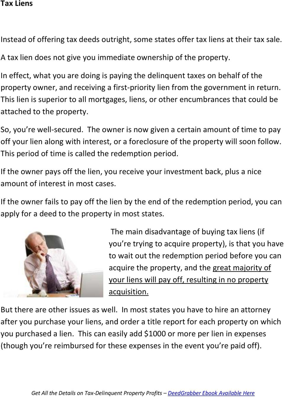 This lien is superior to all mortgages, liens, or other encumbrances that could be attached to the property. So, you re well-secured.