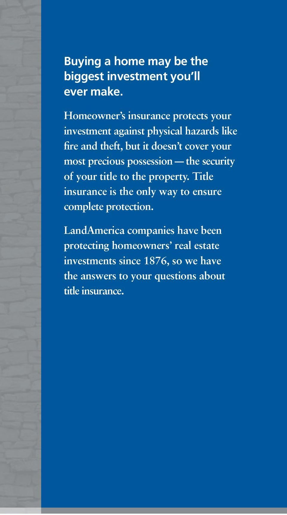 your most precious possession the security of your title to the property.