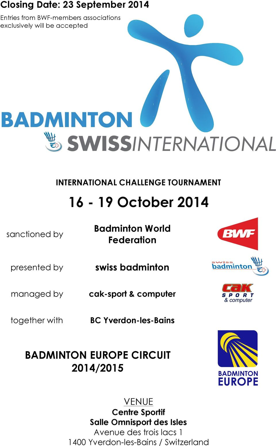 presented by swiss badminton managed by cak-sport & computer together with BC Yverdon-les-Bains BADMINTON EUROPE