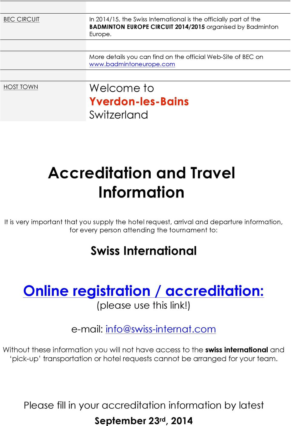 com HOST TOWN Welcome to Switzerland Accreditation and Travel Information It is very important that you supply the hotel request, arrival and departure information, for every person attending the