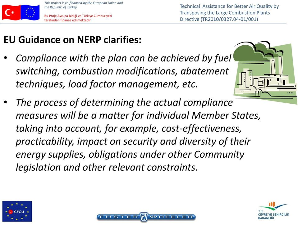 The process of determining the actual compliance measures will be a matter for individual Member States, taking into