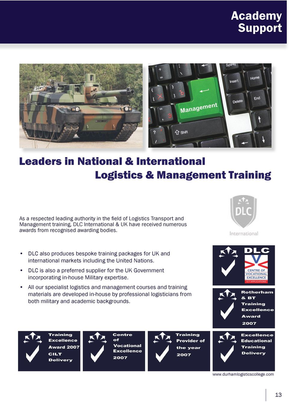 DLC also produces bespoke training packages for UK and international markets including the United Nations.
