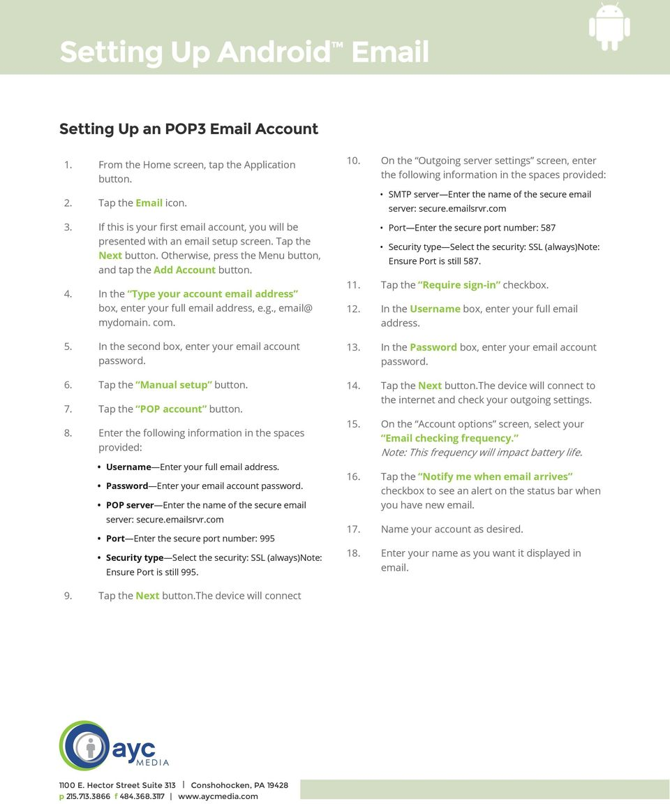In the Type your account email address box, enter your full email address, e.g., email@ mydomain. com. 5. In the second box, enter your email account password. 6. Tap the Manual setup button. 7.