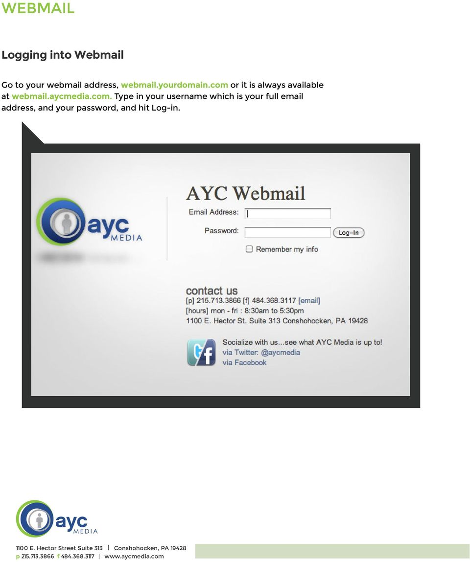 com or it is always available at webmail.aycmedia.com.