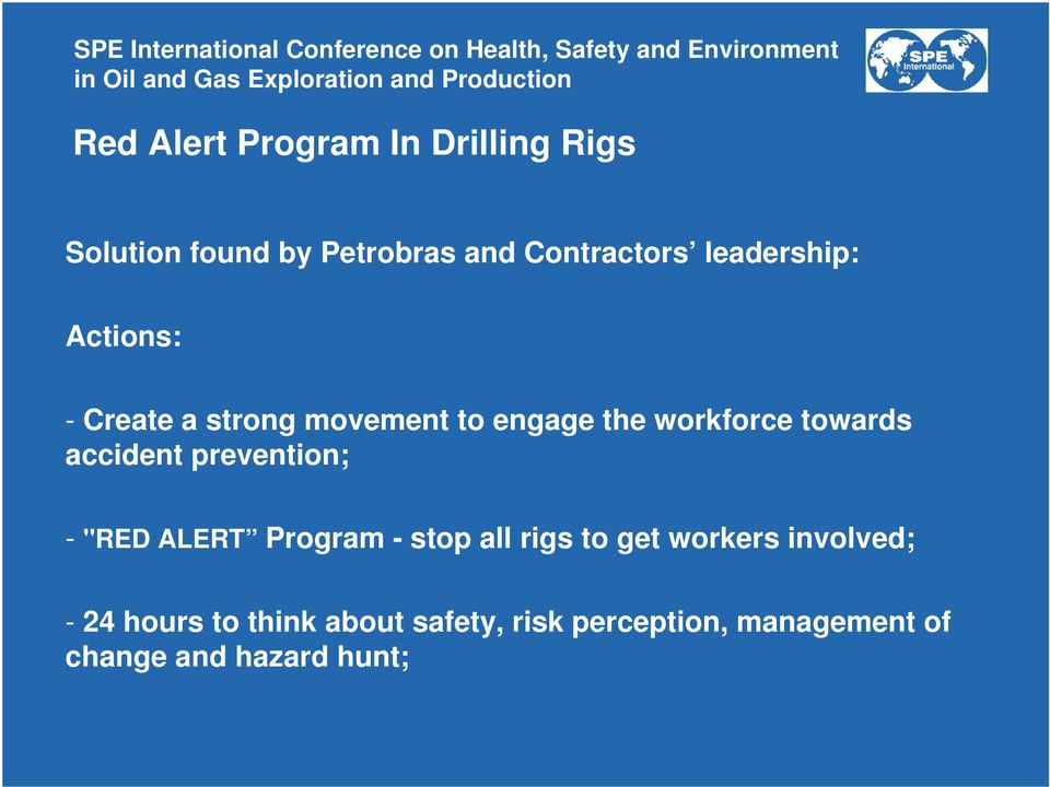 """RED ALERT Program - stop all rigs to get workers involved; - 24 hours to"