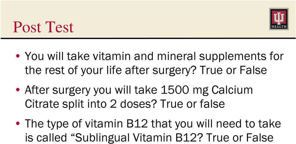 True or False After surgery you will take 1500 mg Calcium Citrate split