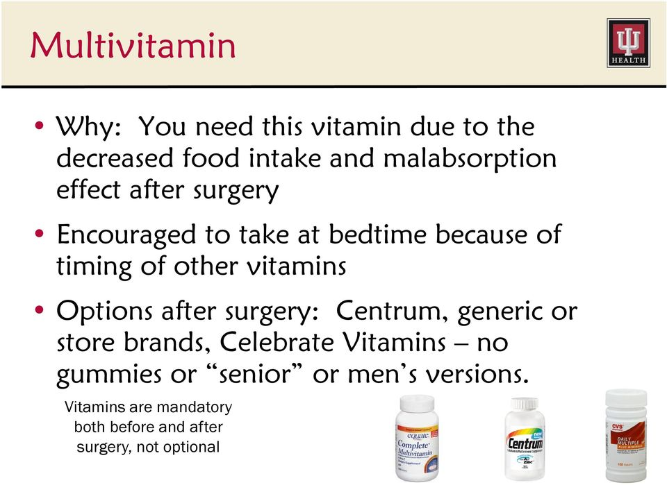 other vitamins Options after surgery: Centrum, generic or store brands, Celebrate