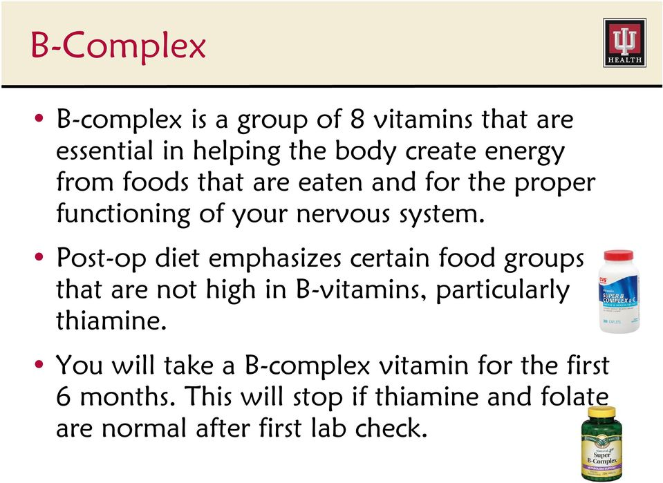 Post-op diet emphasizes certain food groups that are not high in B-vitamins, particularly thiamine.