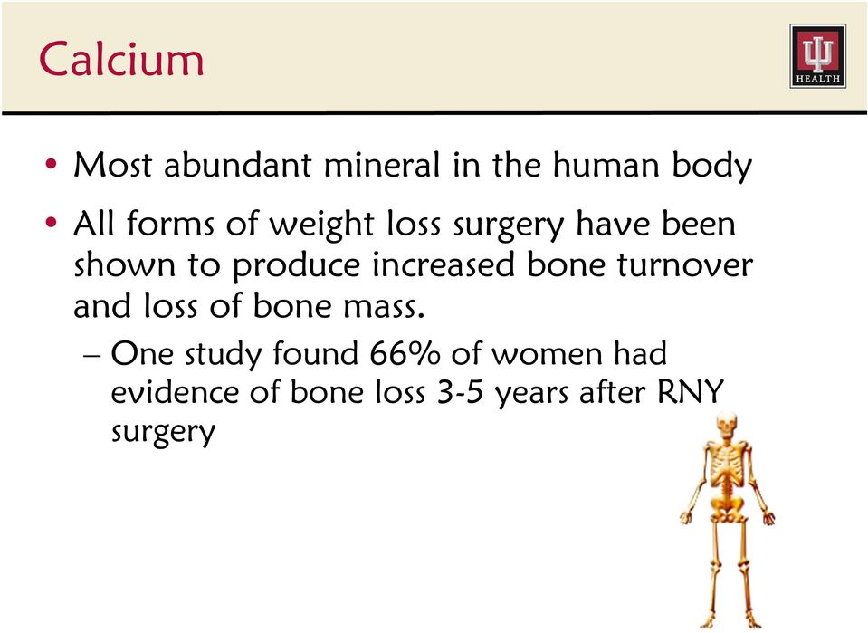 bone turnover and loss of bone mass.