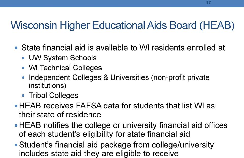 students that list WI as their state of residence HEAB notifies the college or university financial aid offices of each student s