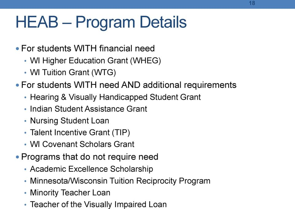 Grant Nursing Student Loan Talent Incentive Grant (TIP) WI Covenant Scholars Grant Programs that do not require need