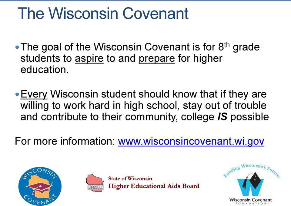 Every Wisconsin student should know that if they are willing to work hard in high
