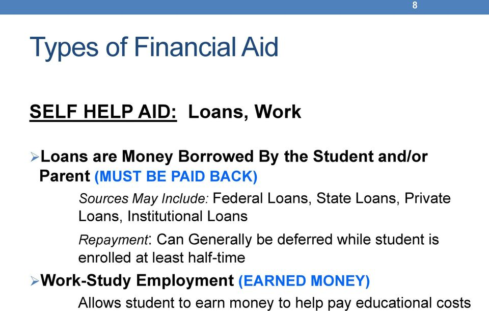 Loans, Institutional Loans Repayment: Can Generally be deferred while student is enrolled at