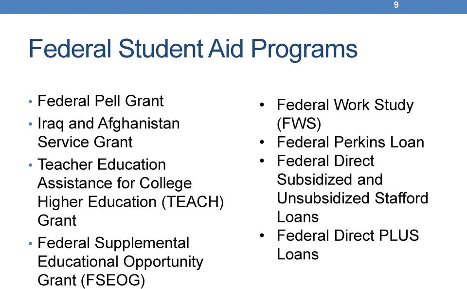 Supplemental Educational Opportunity Grant (FSEOG) Federal Work Study (FWS) Federal