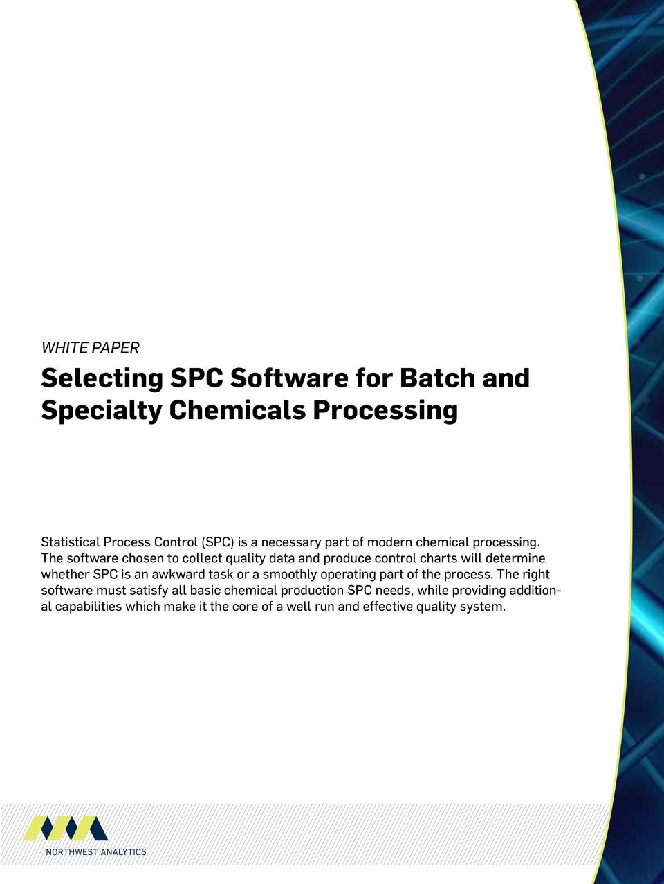 The software chosen to collect quality data and produce control charts will determine whether SPC is an awkward task or a