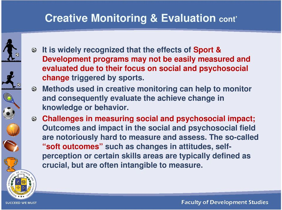Methods used in creative monitoring can help to monitor and consequently evaluate the achieve change in knowledge or behavior.