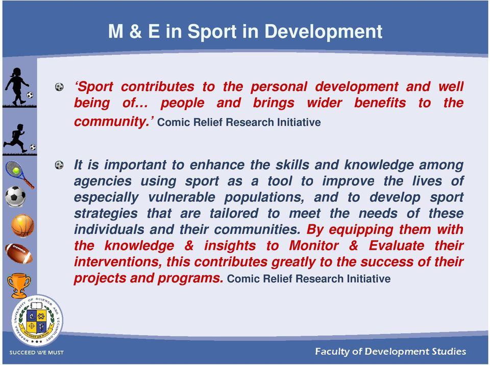 vulnerable populations, and to develop sport strategies that are tailored to meet the needs of these individuals and their communities.