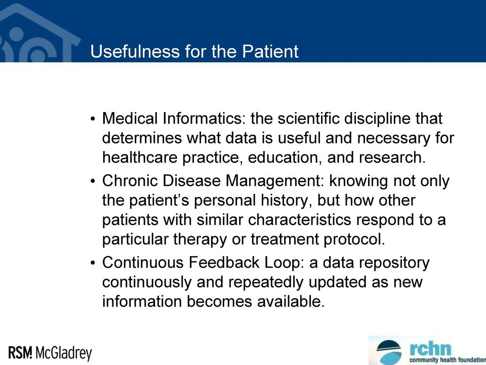 Chronic Disease Management: knowing not only the patient s personal history, but how other patients with similar