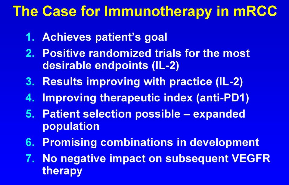 Results improving with practice (IL-2) 4. Improving therapeutic index (anti-pd1) 5.
