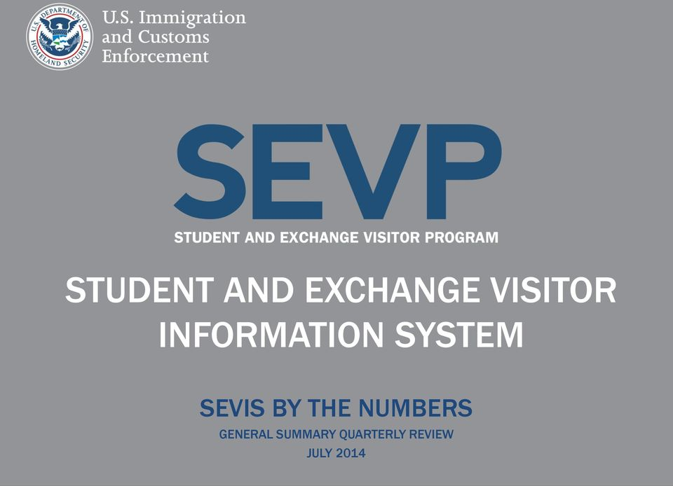 SEVIS BY THE NUMBERS