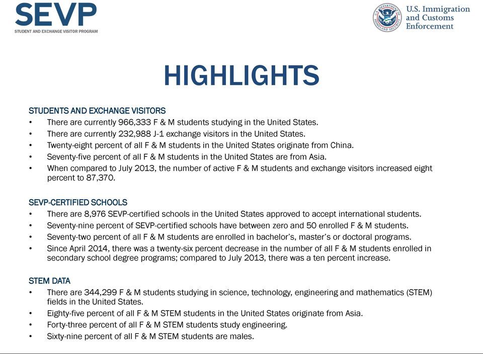 When compared to July 2013, the number of active F & M students and exchange visitors increased eight percent to 87,370.