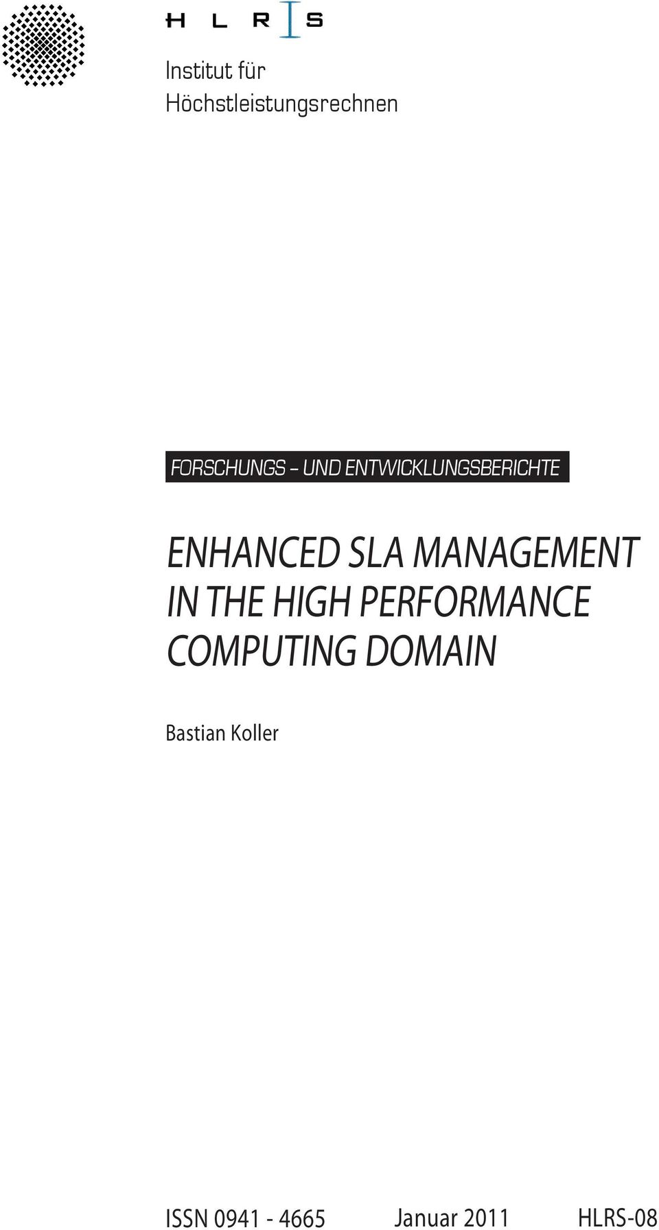 MANAGEMENT IN THE HIGH PERFORMANCE COMPUTING