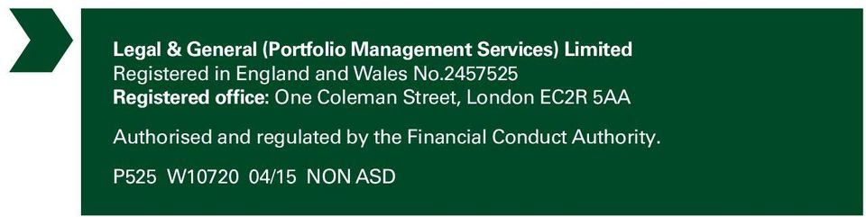 2457525 Registered office: One Coleman Street, London EC2R