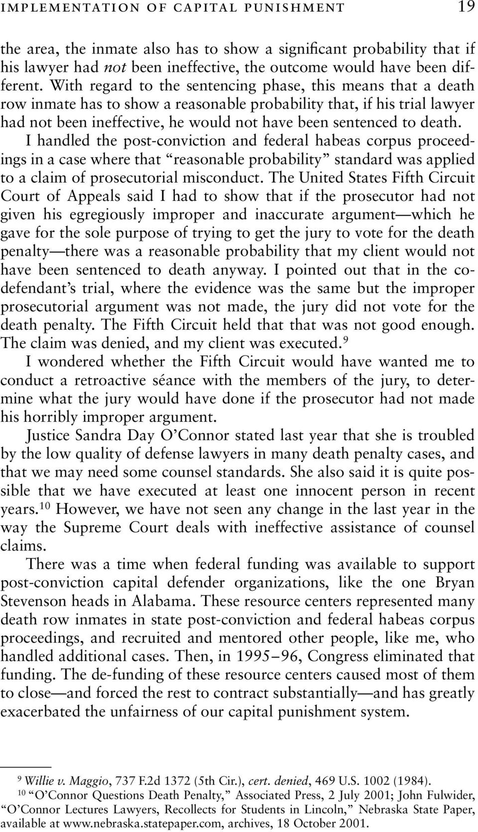 death. I handled the post-conviction and federal habeas corpus proceedings in a case where that reasonable probability standard was applied to a claim of prosecutorial misconduct.