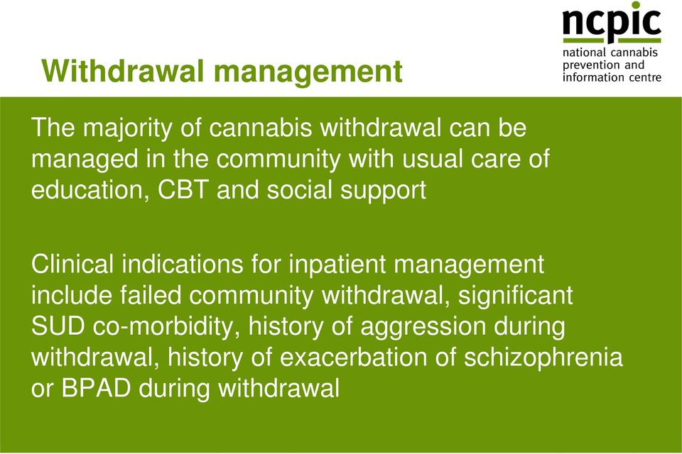 management include failed community withdrawal, significant SUD co-morbidity, history of