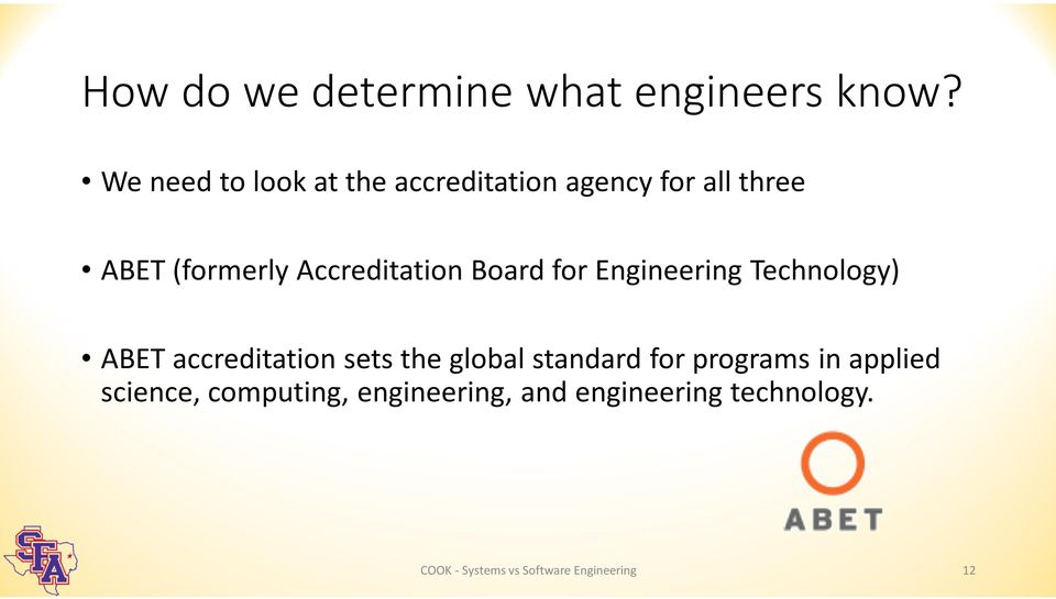 Accreditation Board for Engineering Technology) ABET accreditation sets the global