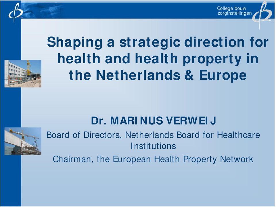 MARINUS VERWEIJ Board of Directors, Netherlands Board