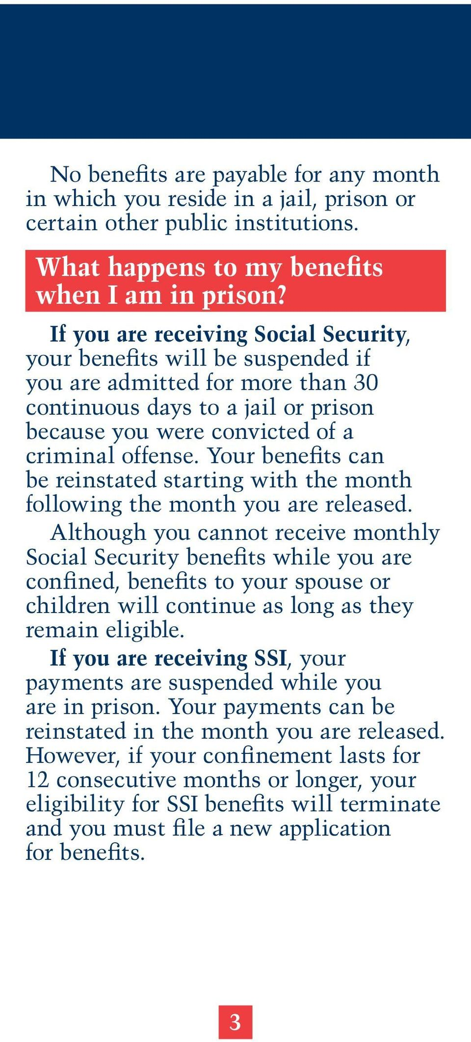 Your benefits can be reinstated starting with the month following the month you are released.