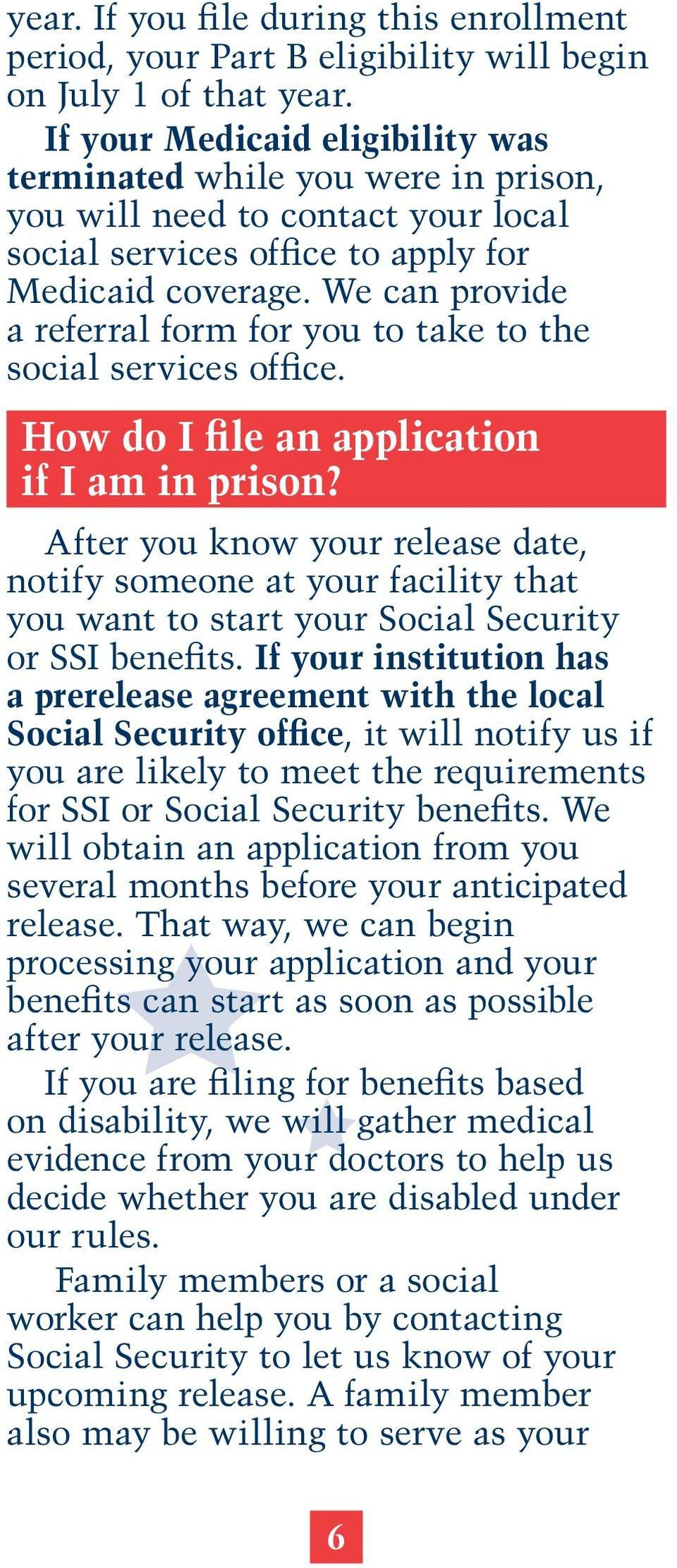 We can provide a referral form for you to take to the social services office. How do I file an application if I am in prison?