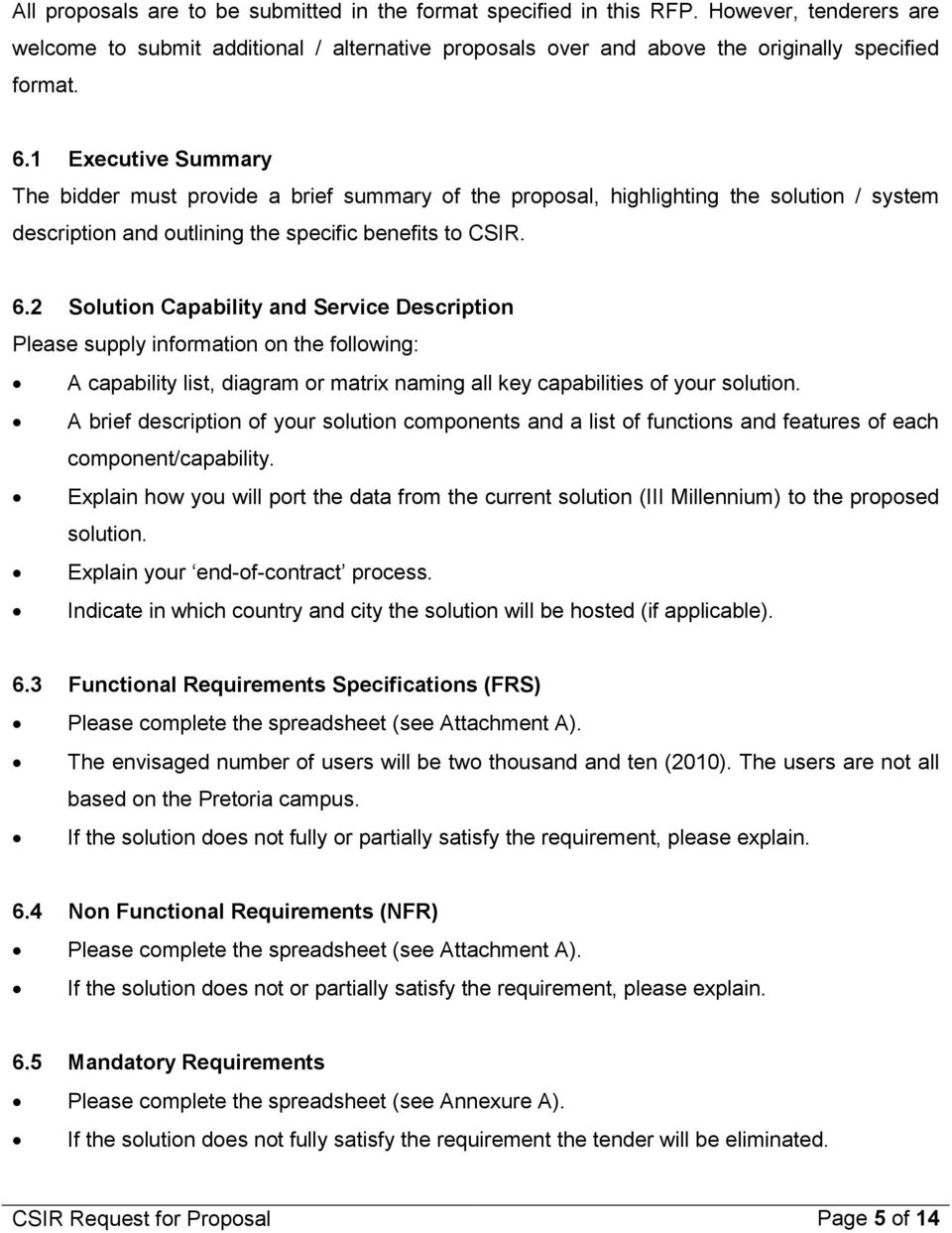 2 Solution Capability and Service Description Please supply information on the following: A capability list, diagram or matrix naming all key capabilities of your solution.