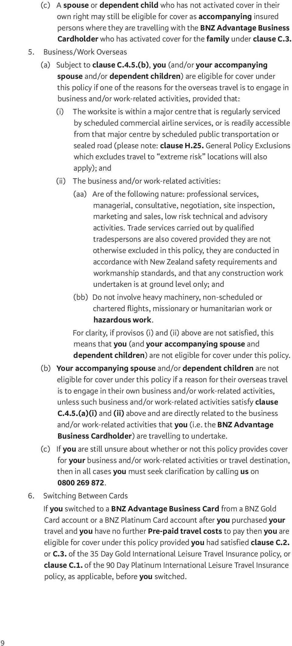 Business/Work Overseas (a) Subject to clause C.4.5.