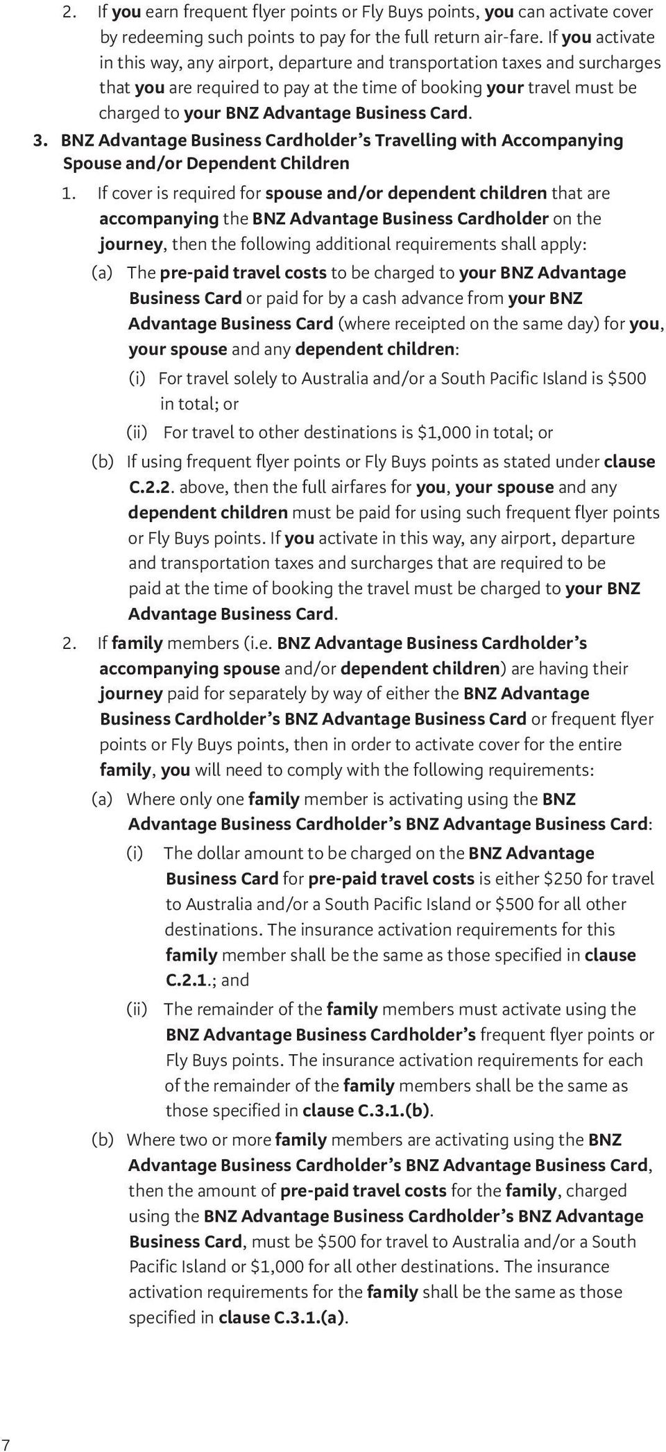 Business Card. 3. BNZ Advantage Business Cardholder s Travelling with Accompanying Spouse and/or Dependent Children 1.