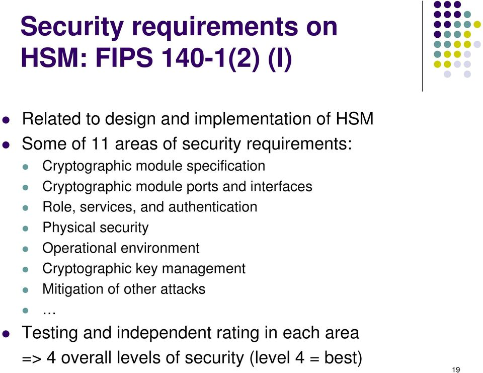 services, and authentication Physical security Operational environment Cryptographic key management Mitigation