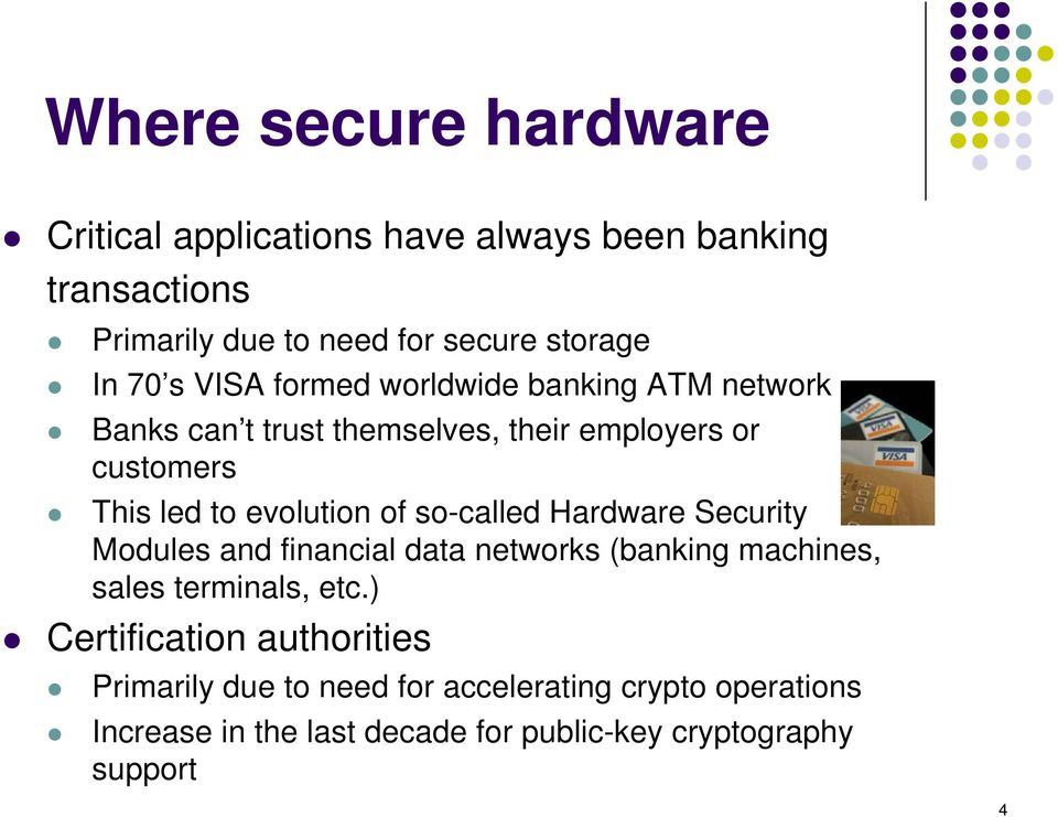 of so-called Hardware Security Modules and financial data networks (banking machines, sales terminals, etc.