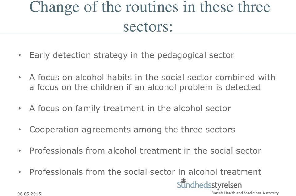 detected A focus on family treatment in the alcohol sector Cooperation agreements among the three sectors