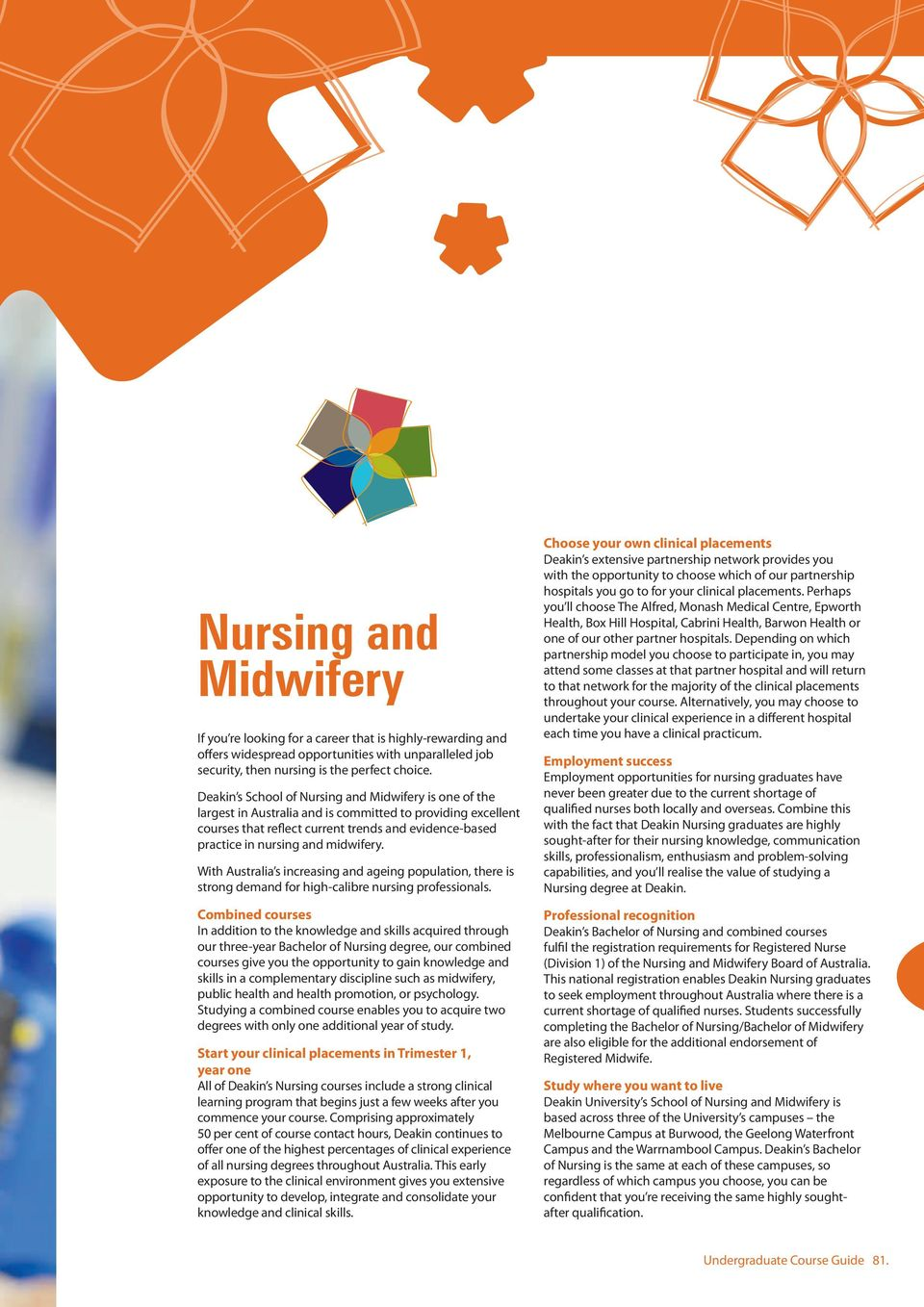 midwifery. With Australia s increasing and ageing population, there is strong demand for high-calibre nursing professionals.