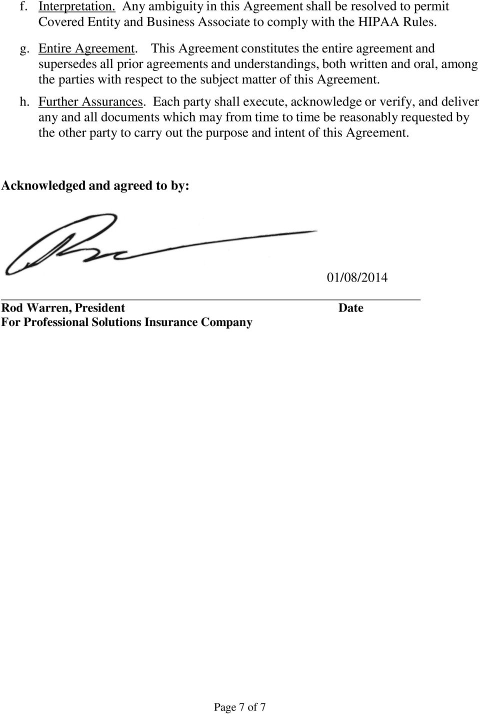 of this Agreement. h. Further Assurances.