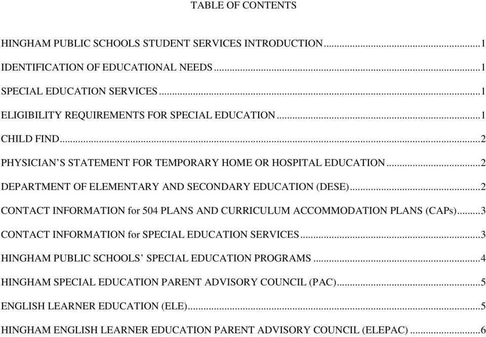 .. 2 DEPARTMENT OF ELEMENTARY AND SECONDARY EDUCATION (DESE)... 2 CONTACT INFORMATION for 504 PLANS AND CURRICULUM ACCOMMODATION PLANS (CAPs).