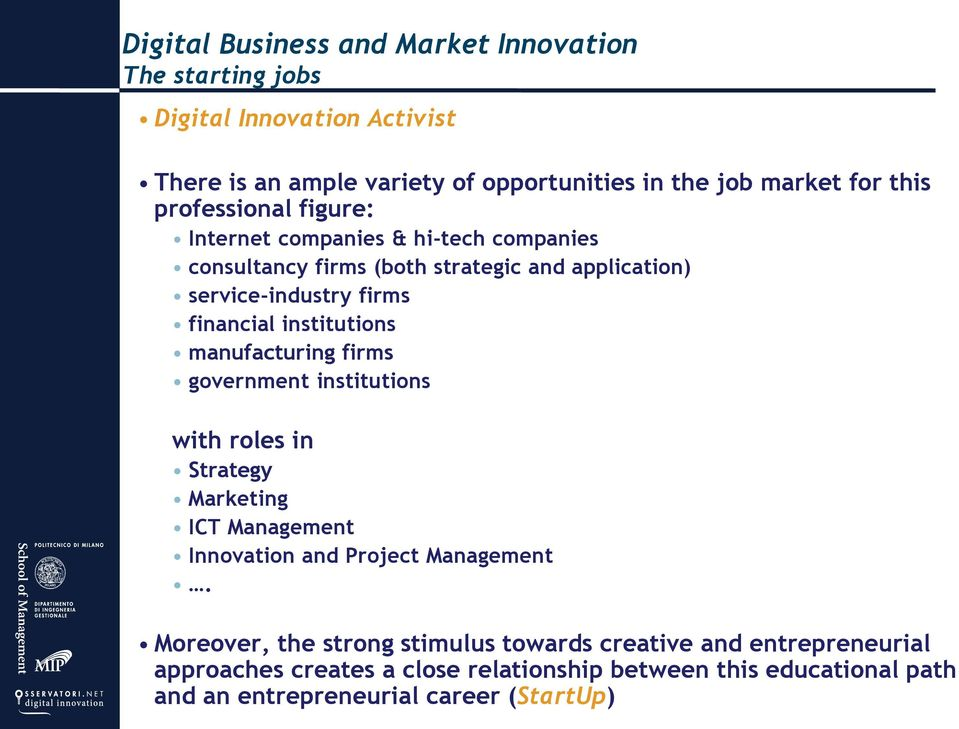 institutions manufacturing firms government institutions with roles in Strategy Marketing ICT Management Innovation and Project Management.