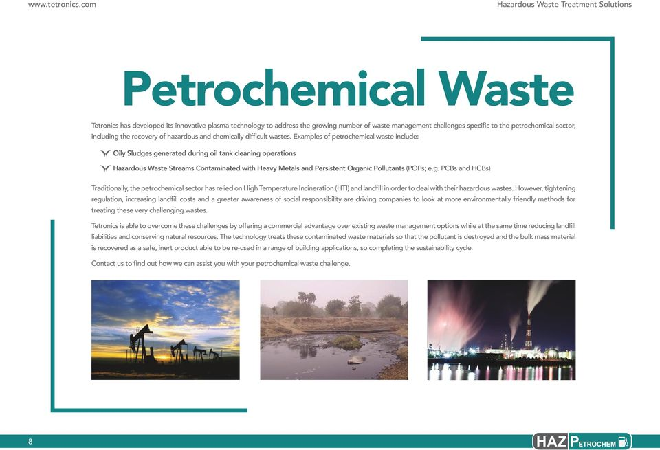 Examples of petrochemical waste include: Oily Sludge