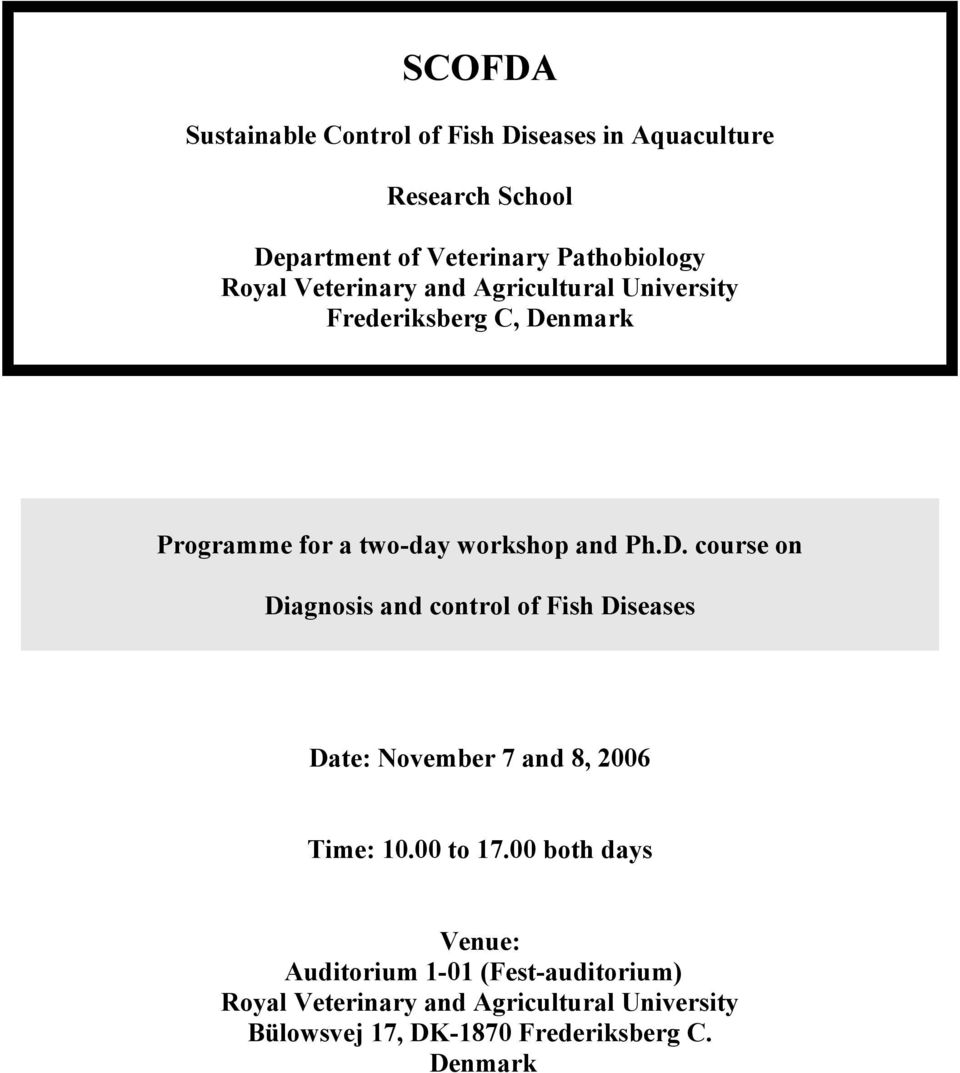 course on Diagnosis and control of Fish Diseases Date: November 7 and 8, 2006 Time: 10.00 to 17.