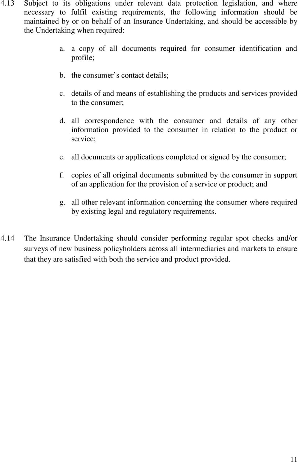 details of and means of establishing the products and services provided to the consumer; d.