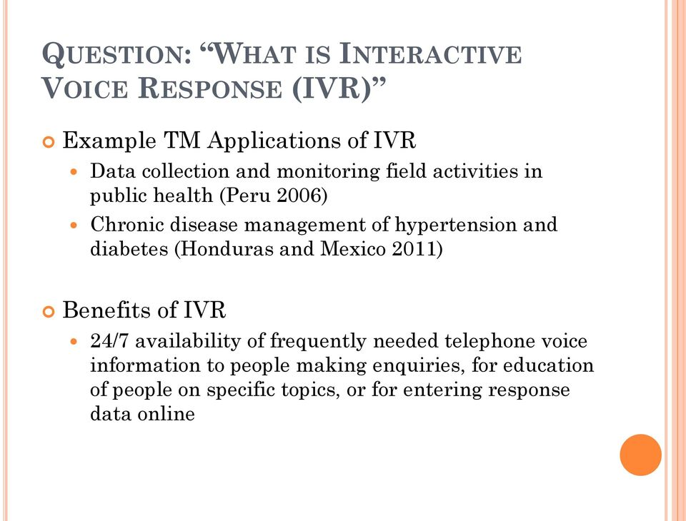 diabetes (Honduras and Mexico 2011) Benefits of IVR 24/7 availability of frequently needed telephone voice